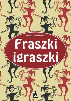 Fraszki igraszki - Oleszkiewicz Witold