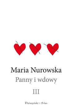 Panny i wdowy. Tom 3 - Nurowska Maria