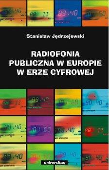 Radiofonia publiczna w Europie w erze cyfrowej - Jędrzejewski Stanisław