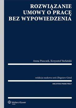 Rozwiązanie umowy o pracę bez wypowiedzenia - Stefański Krzysztof, Góral Zbigniew, Piszczek Anna