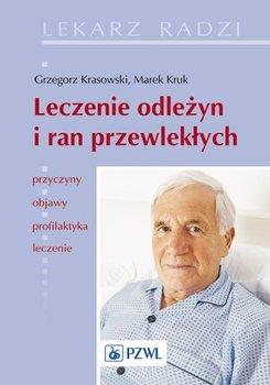 Leczenie odleżyn i ran przewlekłych - Krasowski Grzegorz, Kruk Marek