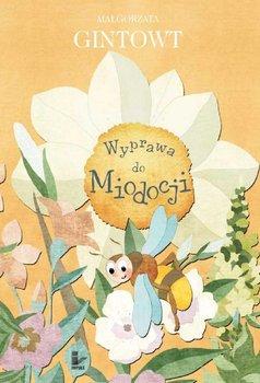 Wyprawa do Miodocji - Gintowt Małgorzata
