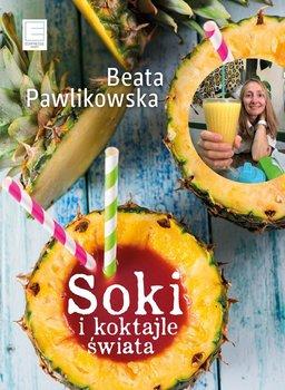 Soki i koktajle świata - Pawlikowska Beata