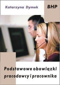 Podstawowe obowiązki pracodawcy i pracownika - Dymek Katarzyna