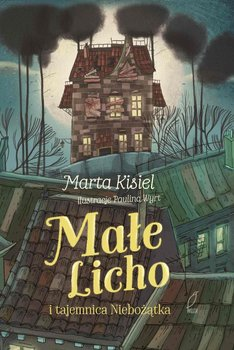 Małe Licho i tajemnica Niebożątka - Kisiel Marta