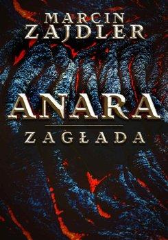 Anara. Zagłada - Zajdler Marcin