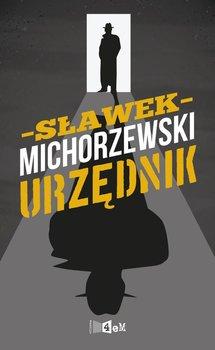 Urzędnik - Michorzewski Sławek
