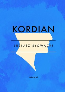 Kordian - Słowacki Juliusz