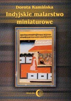 Indyjskie malarstwo miniaturowe - Kamińska Dorota