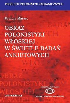 Obraz polonistyki włoskiej w świetle badań ankietowych - Marzec Urszula