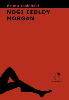 Nogi Izoldy Morgan - Jasieński Bruno