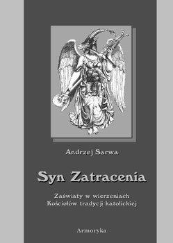 Syn zatracenia. Zaświaty w wierzeniach kościołów tradycji katolickiej - Sarwa Andrzej