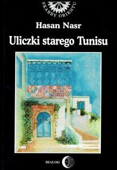 Uliczki starego Tunisu - Nasr Hasan