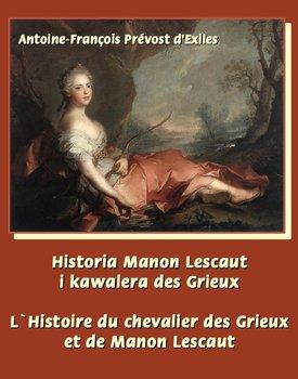 Historia Manon Lescaut i kawalera des Grieux. L'Histoire du Chevalier des Grieux et de Manon Lescaut - Prevost Abbe