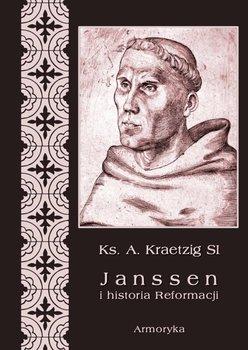 Janssen i historia Reformacji - Kraetzig A.