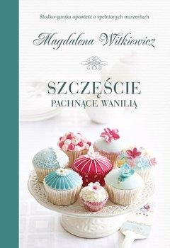 Szczęście pachnące wanilią - Witkiewicz Magdalena