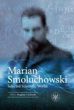 Marian Smoluchowski - Cichocki Bogdan