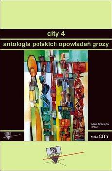Antologia polskich opowiadań grozy. City. Tom 4 - Opracowanie zbiorowe