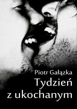 Tydzień z ukochanym - Gałązka Piotr
