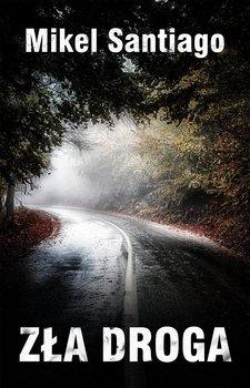 Zła droga - Santiago Mikel
