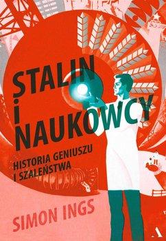 Stalin i naukowcy. Historia geniuszu i szaleństwa - Ings Simon