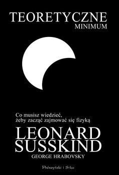 Teoretyczne minimum - Susskind Leonard, Hrabovsky George