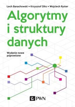 Algorytmy i struktury danych - Banachowski Lech, Diks Krzysztof, Rytter Wojciech