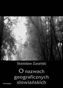 O nazwach geograficznych słowiańskich - Zarański Stanisław