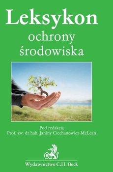 Leksykon Ochrony środowiska - Ciechanowicz-McLean Janina