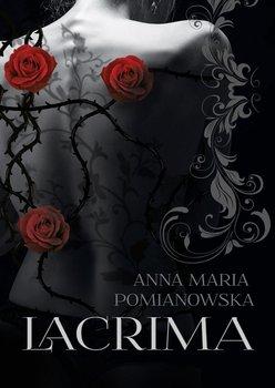 Lacrima - Pomianowska Maria Anna