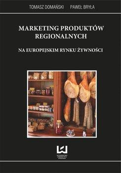 Marketing produktów regionalnych na europejskim rynku żywności - Bryła Paweł, Domański Tomasz