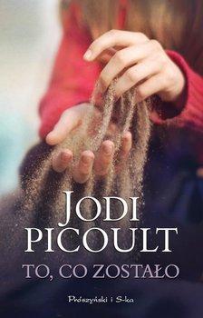 To, co zostało - Picoult Jodi