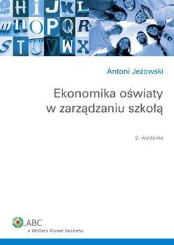 Ekonomika oświaty w zarządzaniu szkołą - Jeżowski Antoni