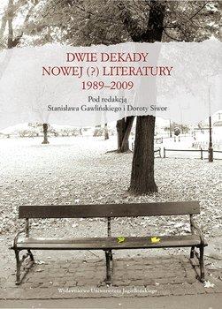 Dwie dekady nowej literatury 1989-2009 - Gawliński Stanisław, Siwor Dorota