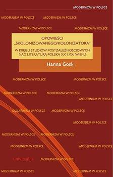 """Opowieści """"skolonizowanego/kolonizatora"""" - Gosk Hanna"""