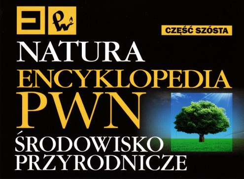 Natura - Encyklopedia PWN - Środowisko przyrodnicze (2012)