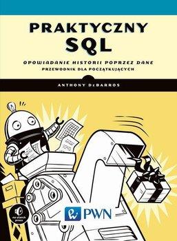 Praktyczny SQL. Opowiadanie historii poprzez dane - DeBarros Anthony