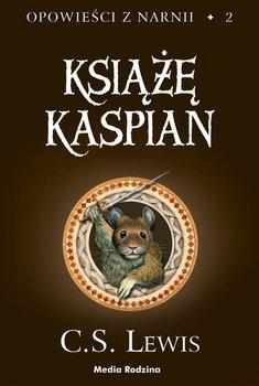 Książę Kaspian. Opowieści z Narnii. Tom 2 - Lewis C.S.