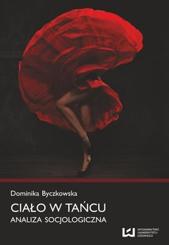 Ciało w tańcu. Analiza socjologiczna - Byczkowska Dominika