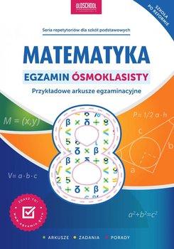 Matematyka. Egzamin ósmoklasisty - Konstantynowicz Adam