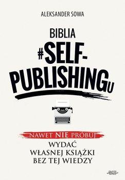 Biblia #SELF-PUBLISHINGu - Sowa Aleksander