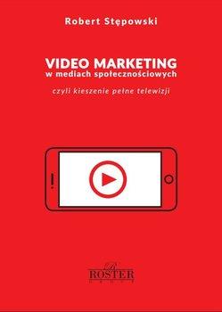 Video marketing w mediach społecznościowych - Stępowski Robert