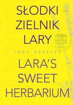 Słodki zielnik Lary - Gessler Lara