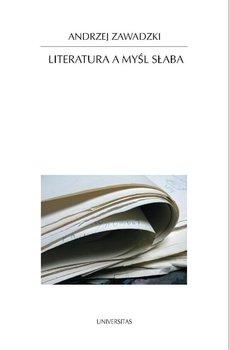 Literatura a myśl słaba - Zawadzki Andrzej