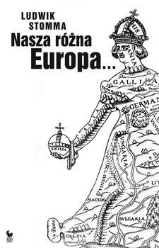 Nasza różna Europa - Stomma Ludwik