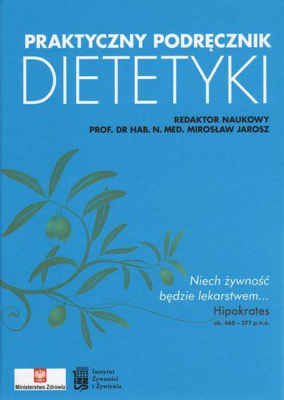 Mirosław Jarosz - Praktyczny podręcznik dietetyki