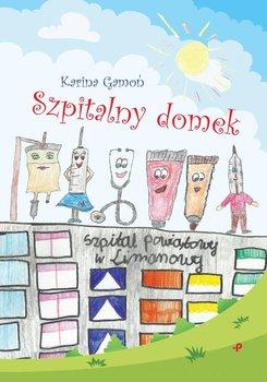 Szpitalny domek - Gamoń Karina