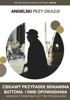 Ciekawy przypadek Beniamina Buttona i inne opowiadania. Angielski z Francisem Scottem Fitzgeraldem - Fitzgerald Scott F., Frank Ilya