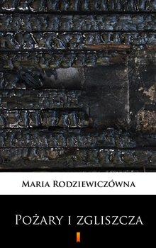 Pożary i zgliszcza - Rodziewiczówna Maria