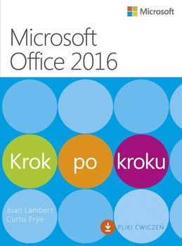 Microssoft Office 2016. Krok po kroku - Lambert Joan, Frye Curtis
